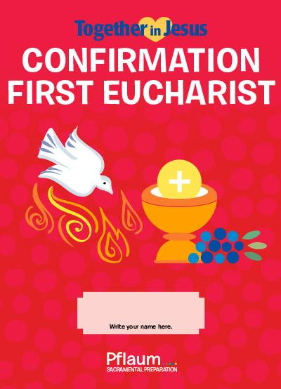 Confirmation First Eucharist — Student — Together in Jesus