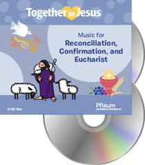 Together in Jesus - 2-CD Set - Music for Reconciliation, Confirmation, and Eucharist