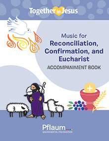 Together In Jesus Accompaniment Book — Music for Reconciliation, Confirmation, and Eucharist