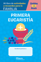 Mi libro de actividades y recuerdos para la familia — Eucaristia / My Family Activity and Memory Book — Eucharist (Spanish) — Together in Jesus