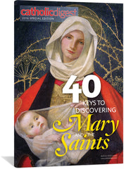 40 Keys To Discovering Mary And The Saints - Catholic Digest Special Issue