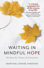 SALE! Waiting in Mindful Hope – Wisdom for Times of Transition
