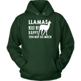 Llamas make me happy, you not so much Hoodie