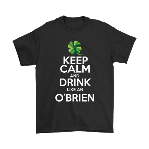 Keep Calm and Drink like an O'brien Funny Patrick's day T shirt