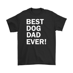 Best Dog Dad Ever birthday and fathers day gift