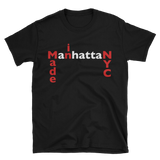 MADE IN NYC MANHATTAN Unisex T-Shirt