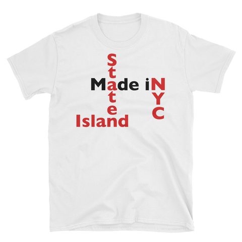 MADE IN NYC S.ISLAND Unisex T-Shirt