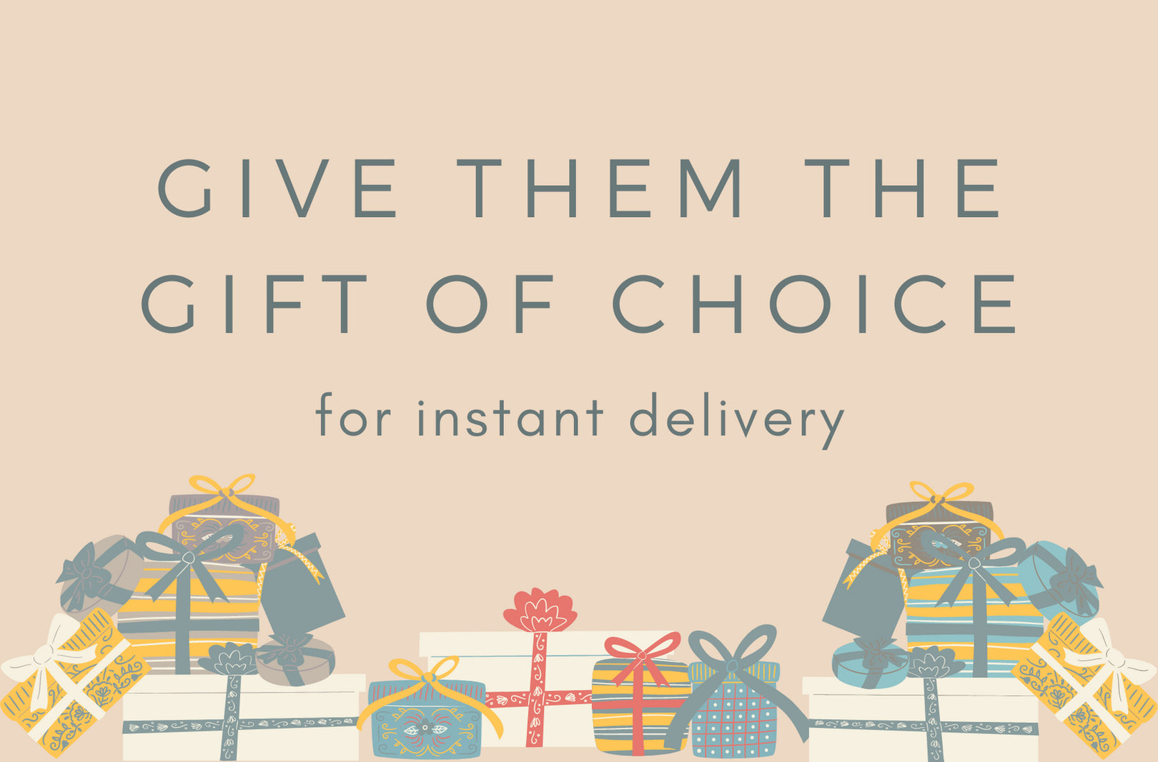 Give them the gift of choice.