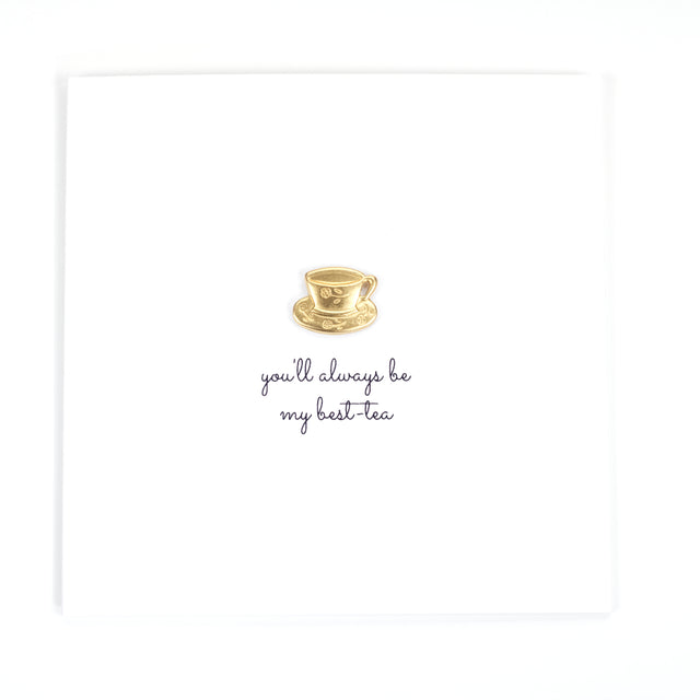 Handmade You'll Always Be My Best-Tea - Mother's Day Card - White