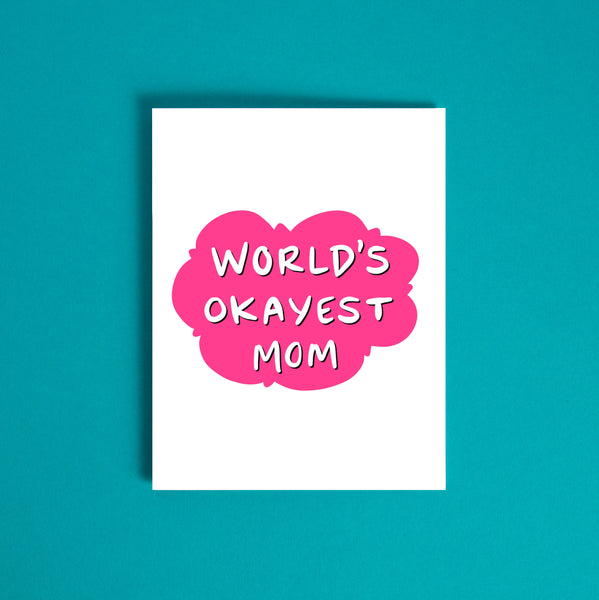 World's Okayest Mom Card