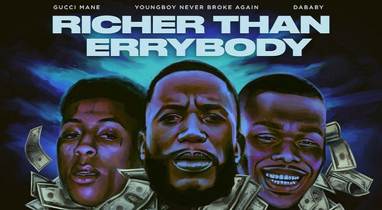 GUCCI MANE – RICHER THAN ERRYBODY FT. YOUNGBOY NEVER BROKE AGAIN & DABABY