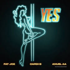 FAT JOE, CARDI B & ANUEL AA – YES