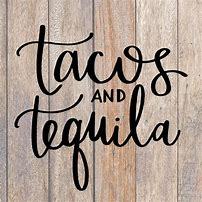Taco's & Tequila #2, Mon. July 20th