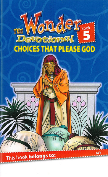 The Wonder Devotional Book 5: Choices that Please God (ESV)