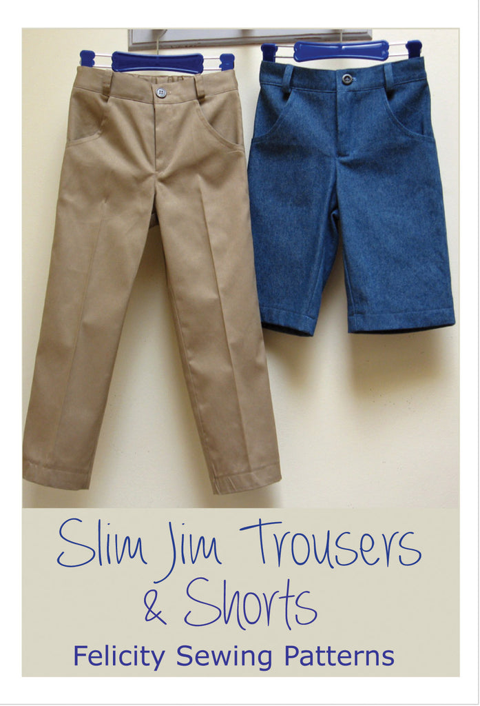 Casual trouser sewing pattern for boys & girls Slim Jim Pants & Shorts sizes 2-12 years. - Felicity Sewing Patterns