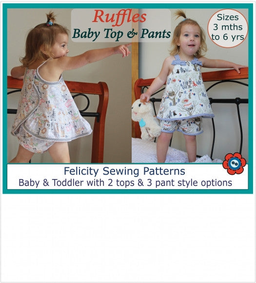 Ruffles Baby Top & Pants sewing pattern babies & toddlers sizes 3 months to 6 years - Felicity Sewing Patterns