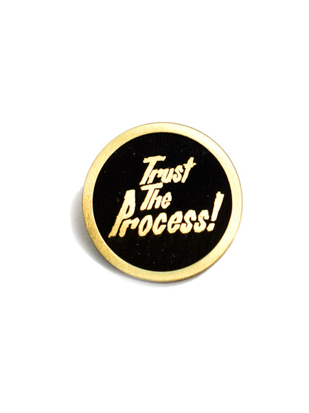 TRUST THE PROCESS PIN