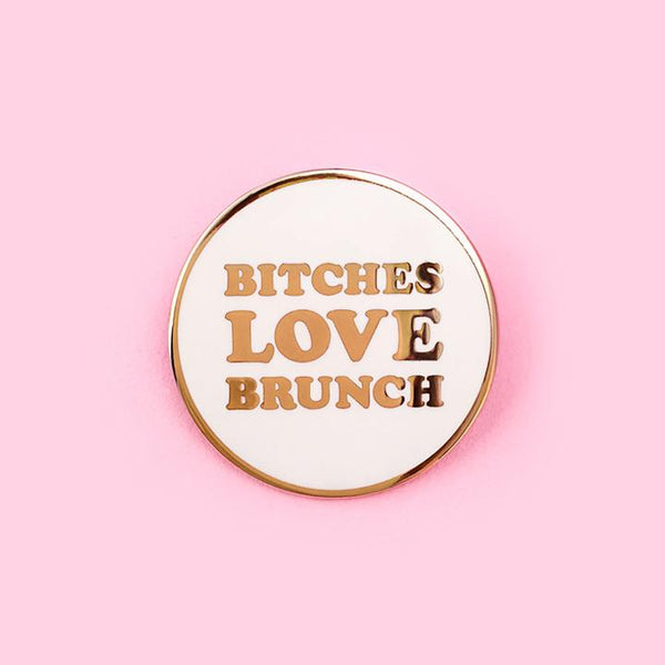 Bitches Love Brunch Enamel Pin