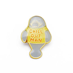 Chill Out, Man Enamel Pin