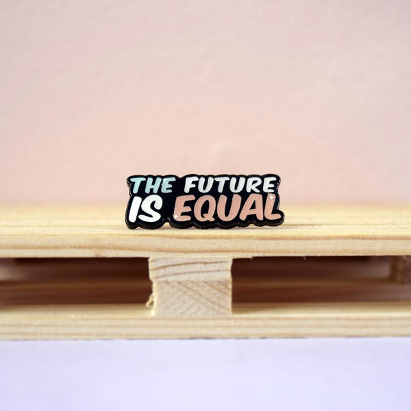 The Future is Equal Enamel Pin