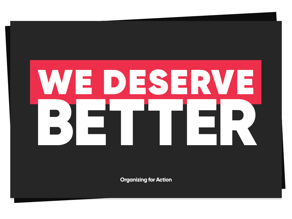 We Deserve Better Placards