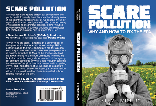 Scare Pollution: Why and How to Fix the EPA -- By Steve Milloy