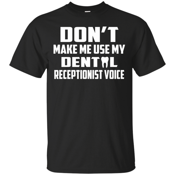 Dental Receptionist T-Shirts Hoodies Don't Make Me Use My Dental Receptionist Voice - Blue Fox