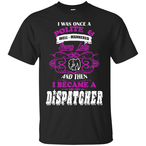 Dispatcher T-Shirts Hoodies I Was Dispatcher Lady Polite - Blue Fox
