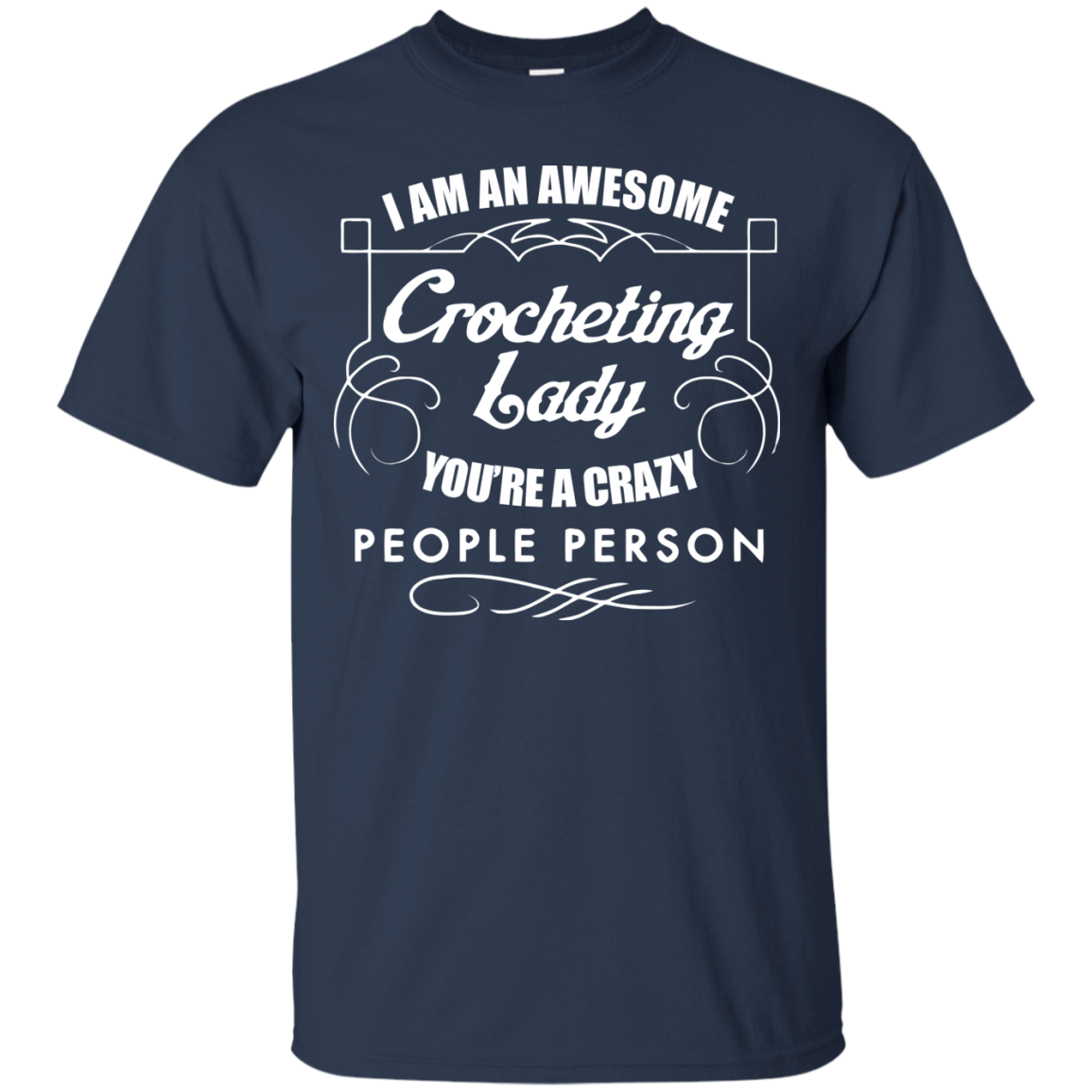 Crochet T-Shirts Hoodies I'm Awesome Crocheting Lady. You're Crazy Person - Blue Fox