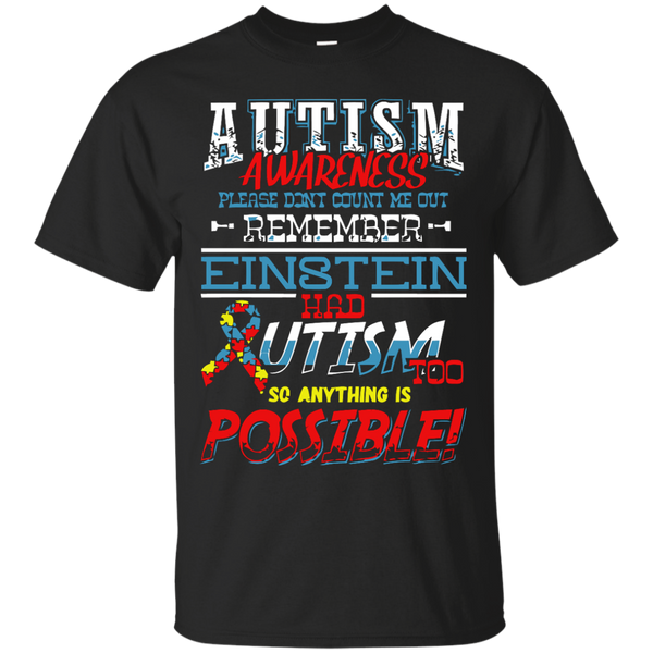 Autism Awareness T-shirts Einstein Had Autism Too So Anything Is Possible Shirts Hoodies Sweatshirts