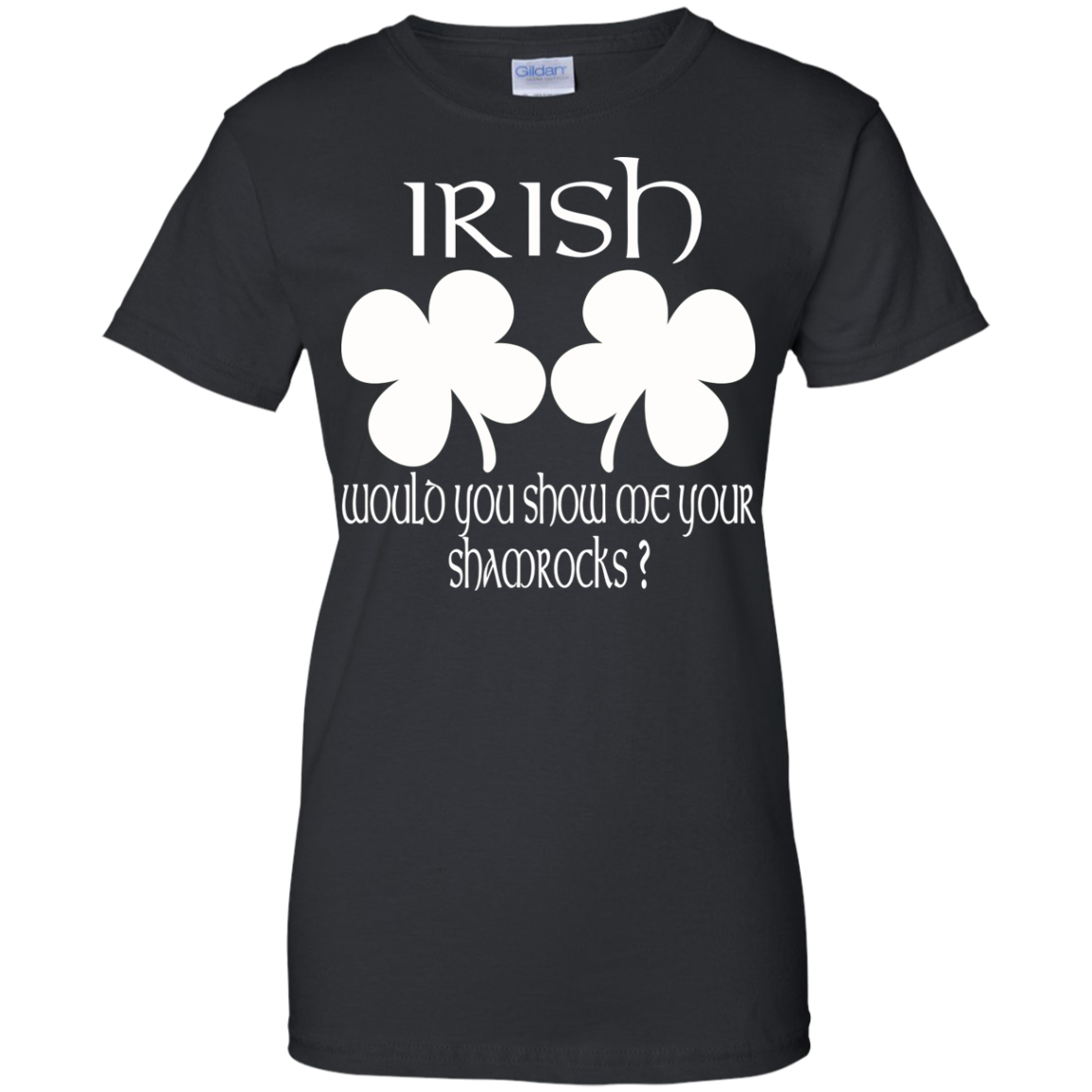 Would You Show Me Your Shamrocks St Patrick Day Clothing St Patrick's Day Shirts Hoodies For Men And Women - Blue Fox
