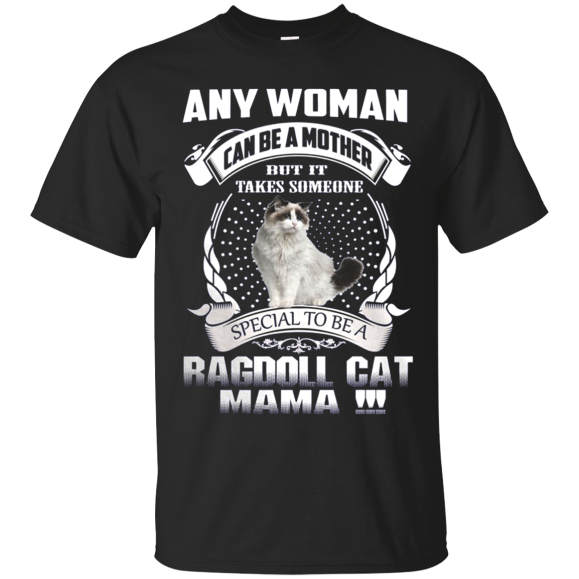 Cat Ragdoll Mom Shirts It Takes Someone Special Be Ragdoll Mama T-Shirts Hoodies Sweatshirts
