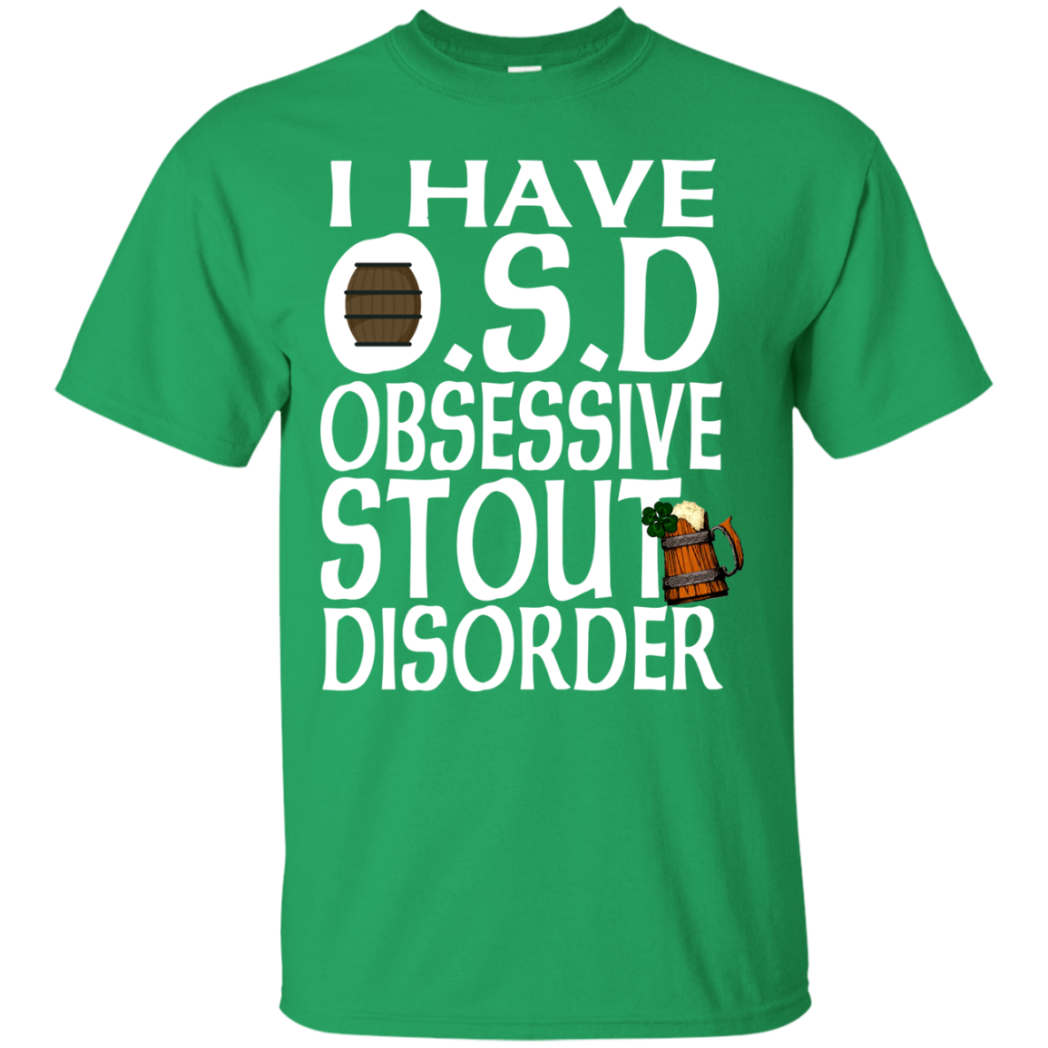 Irish Stout Irish Beer Obsessive Disorder St Patricks Day Clothing St Patrick's Day Shirts Hoodies For Women And Men