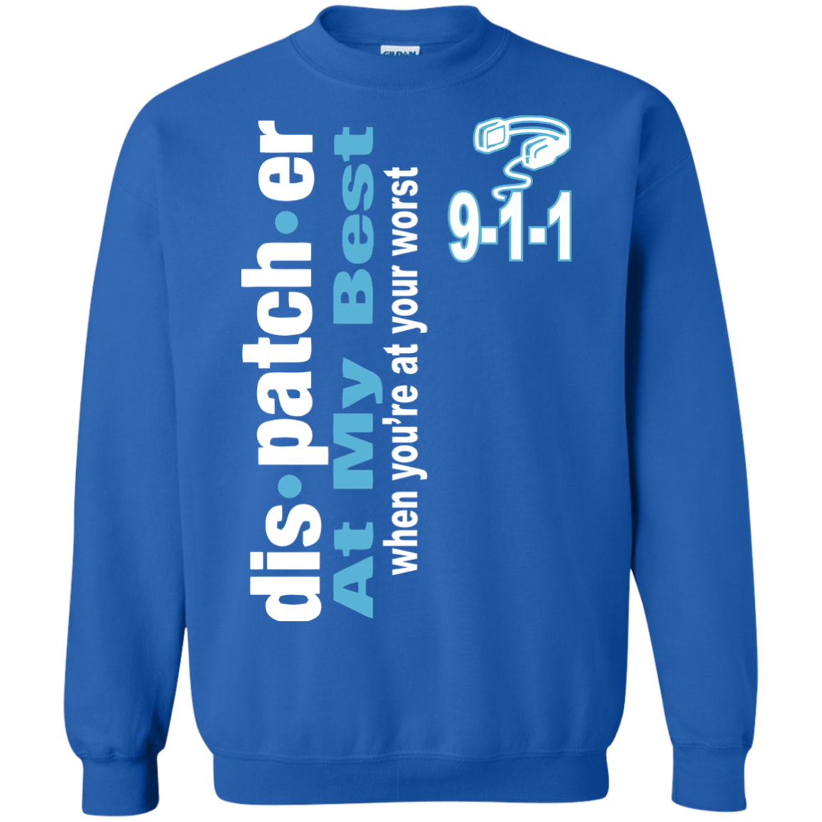 Dispatcher T-Shirts Hoodies Dispatcher My Best. You're At Worst - Blue Fox