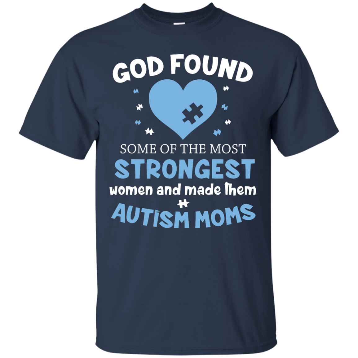 autism awareness t shirts god found the most strongest