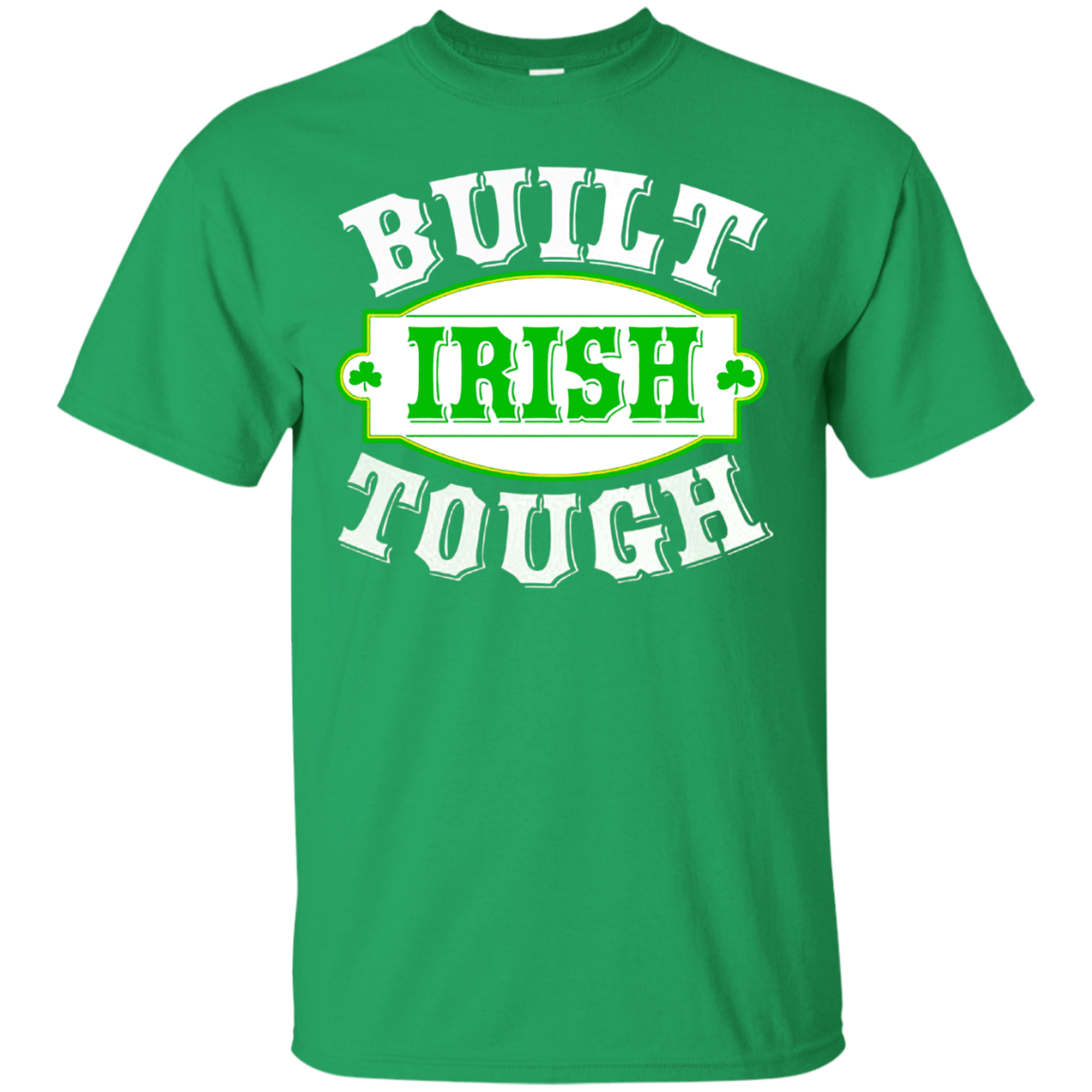 Irish Built Tough Cool St Patrick Day Clothing St Patrick's Day Shirts Hoodies For Men And Women