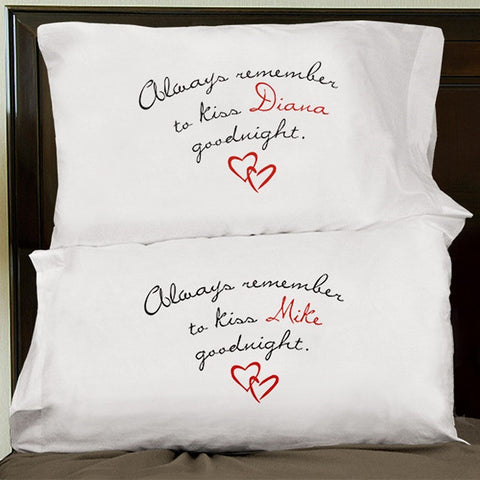 Personalized Always Remember To Kiss Goodnight Custom Pillowcase