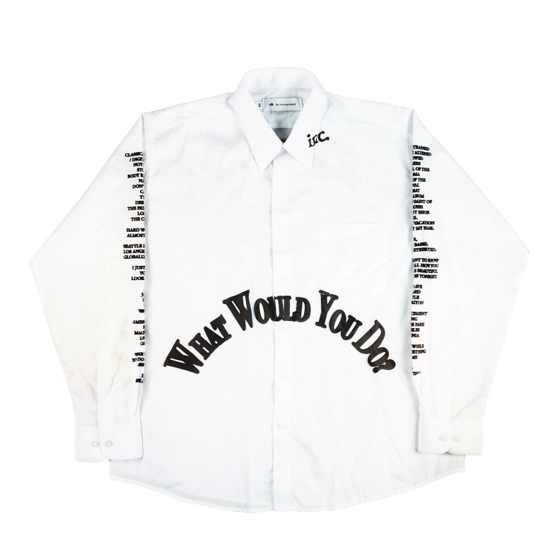 WHAT WOULD YOU DO? Oxford Shirt / WHITE - The Incorporated