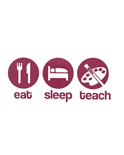 Custom Eat Sleep Teach Art Vinyl Decal-WickedGoodz