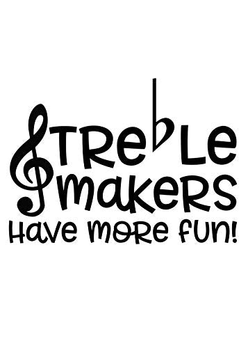 Custom Treble Makers Have More Fun Music Vinyl Decal, Musician Bumper Sticker, Funny Music Gift-WickedGoodz