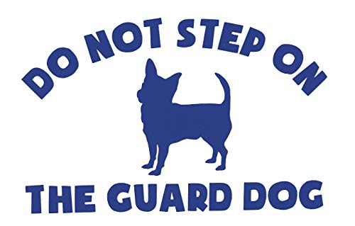 "Custom ""Do Not Step on The Guard Dog"" Chihuahua Vinyl Decal-WickedGoodz"