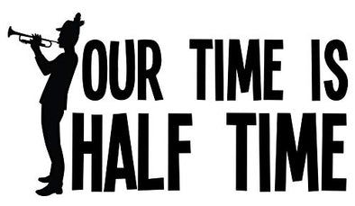 Half Time is Your Time Marching Band Vinyl Decal, Marching Band Bumper Sticker, Band Mom Gift-WickedGoodz
