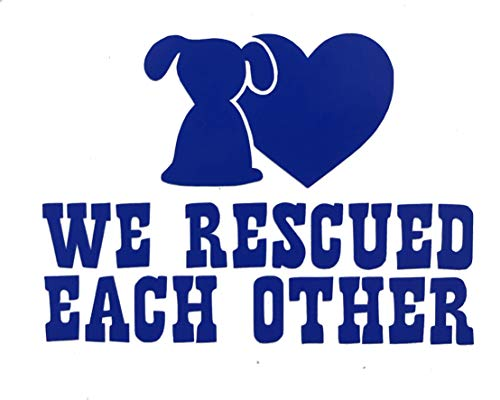 Custom We Rescued Each Other Vinyl Decal - Canine Bumper Sticker, for Tumblers, Laptops, Car Windows - Dog Owner Gift-WickedGoodz