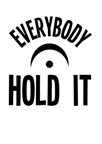 "Custom ""Everyone Hold It"" Music Vinyl Decal-WickedGoodz"
