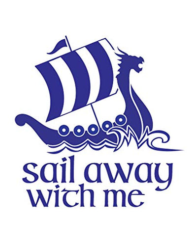 Sail Away With Me Viking Longboat Vinyl Decal-WickedGoodz