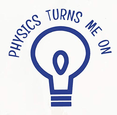 Custom Science Physics Turn Me On Design Vinyl Decal-WickedGoodz
