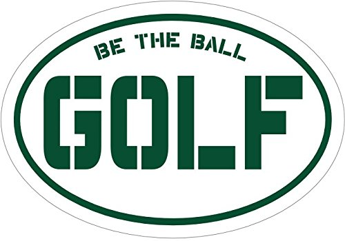 WickedGoodz Be The Ball Golf Vinyl Window Decal - Sports Bumper Sticker - Perfect Funny Golfing Gift-WickedGoodz