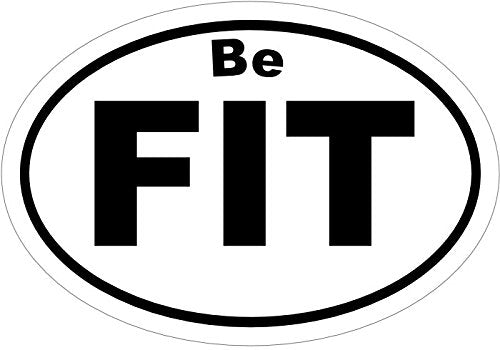 WickedGoodz Oval Vinyl Be Fit Decal, Inspirational Bumper Sticker, Exercise Fitness or Gym Gift-WickedGoodz