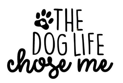 Custom Dog Life Choose Me Vinyl Decal-WickedGoodz