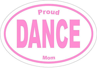 WickedGoodz Oval Vinyl Pink Proud Dance Mom Decal - Sports Bumper Sticker - Perfect Dancer Mother Gift-WickedGoodz